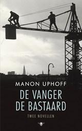 De vanger en de bastaard | Manon Uphoff |
