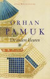 De andere kleuren | Orhan Pamuk |
