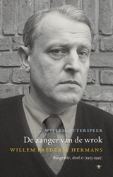 De zanger van de wrok 2 (1953-1995) | Willem Otterspeer |