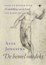 De hemel ontdekt | Atte Jongstra |