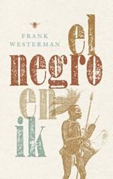 El negro en ik | Frank Westerman |