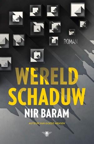 De eerste zin van Nir Barams Wereldschaduw in de vertaling van Sylvie Hoyinck