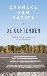 De ochtenden   Sanneke van Hassel  