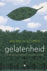 Gelatenheid   Wilhelm Schmid  
