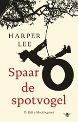 Spaar de spotvogel | Harper Lee |