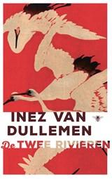 De twee rivieren | Inez van Dullemen |