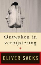 Ontwaken in verbijstering | Oliver Sacks |