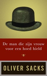 De man die zijn vrouw voor een hoed hield | Oliver Sacks |