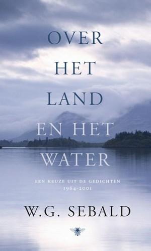 Het eerste gedicht uit W.G. Sebalds Over het land en het water, vertaald door Ria van Hengel