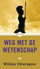 Weg met de wetenschap | Willem Otterspeer |