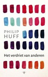Het verdriet van anderen   Philip Huff  