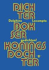 Dichter, bokser, koningsdochter | Delphine Lecompte |