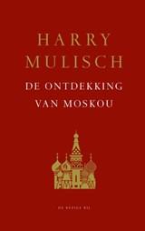 De ontdekking van Moskou | Harry Mulisch |
