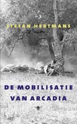 De mobilisatie van Arcadia | Stefan Hertmans |