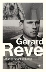 Op weg naar het einde | Gerard Reve |