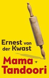 Mama Tandoori | Ernest van der Kwast |