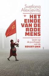 Het einde van de rode mens | Svetlana Alexijevitsj |