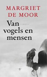 Van vogels en mensen | Margriet de Moor |