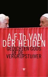 Gedichten Gods of de vergrijpstuiver | A.F.Th. van der Heijden |