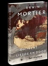 Omtrent liefde en dood   Erwin Mortier  