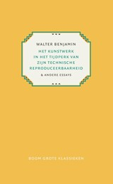 Het kunstwerk in het tijdperk van zijn technische reproduceerbaarheid | Walter Benjamin |