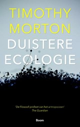 Duistere ecologie   Timothy Morton  
