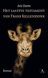 Het laatste testament van Frans Kellendonk | Arie Storm |