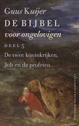 De twee koninkrijken, Job en de profeten | Guus Kuijer |