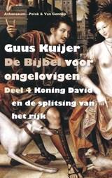 De Bijbel voor ongelovigen 4 Koning David en de splitsing van het rijk | Guus Kuijer |