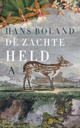 De zachte held | Hans Boland |