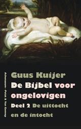 De Bijbel voor ongelovigen 2 De uittocht en de intocht Exodus, Jozua, Rechters | Guus Kuijer |