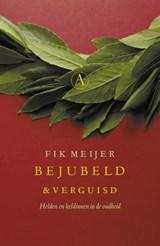 Bejubeld en verguisd | Fik Meijer |