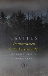 In moerassen en donkere wouden | Tacitus |