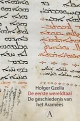 De eerste wereldtaal | Holger Gzella |