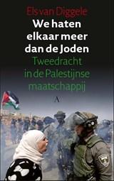 We haten elkaar meer dan de Joden | Els van Diggele |