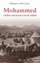 Mohammed en het ontstaan van de islam | Marcel Hulspas |