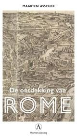 De ontdekking van Rome   Maarten Asscher  