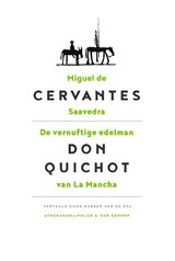 De vernuftige edelman Don Quichot van La Mancha | Miguel de Cervantes Saavedra |