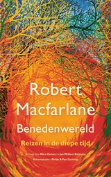 Benedenwereld   Robert Macfarlane  