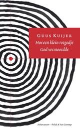 Hoe een klein rotgodje God vermoordde | Guus Kuijer |