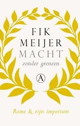 Macht zonder grenzen | Fik Meijer |