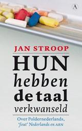 Hun hebben de taal verkwanseld | Jan Stroop |