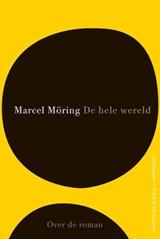 De hele wereld | Marcel Möring |