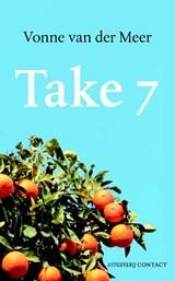 Take 7 | Vonne van der Meer |