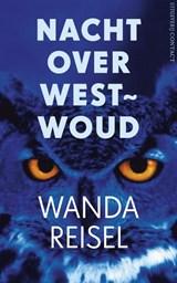 Nacht over westwoud | Wanda Reisel |
