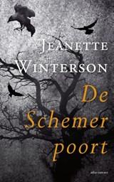 De Schemerpoort   Jeanette Winterson  