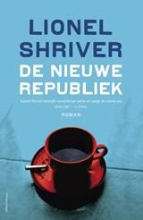 De nieuwe republiek   Lionel Shriver  