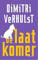 De laatkomer | Dimitri Verhulst |