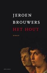 Het hout   Jeroen Brouwers  
