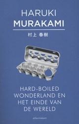 Hard-boiled wonderland en het einde van de wereld | Haruki Murakami |